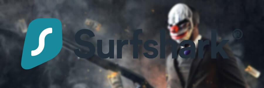 use surfshark for payday 2