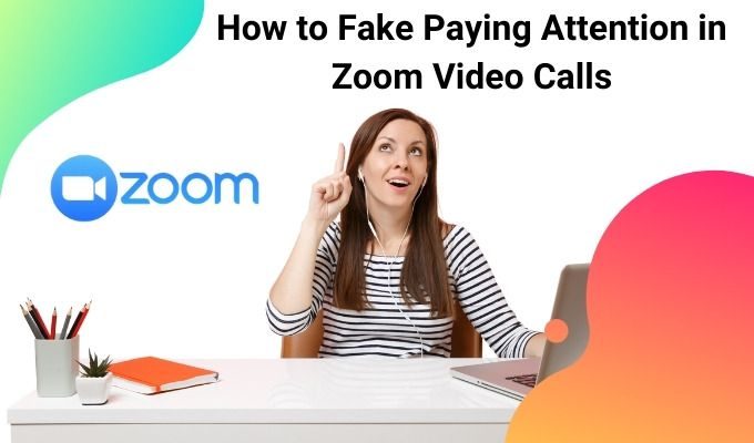 How-to-fake-Paying-Attention-in-Zoom-Calls.jpg.optimal