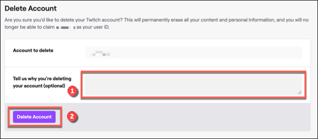 To delete your Twitch account, provide a reason in the box provided (if you wish to do so), then click