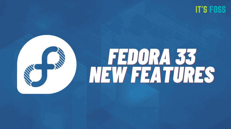 Fedora 33 Features