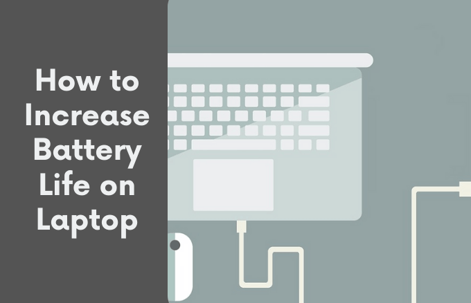 how-to-increase-battery-life-on-laptop-featured-image-1.png