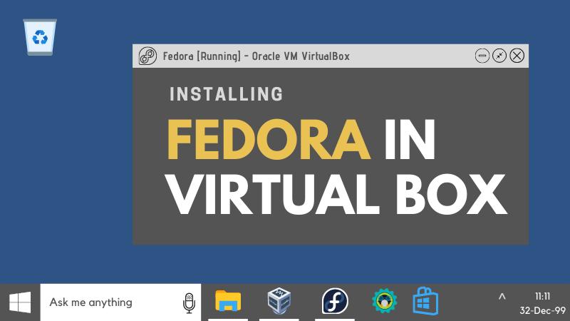 Install Fedora In Virtualbox