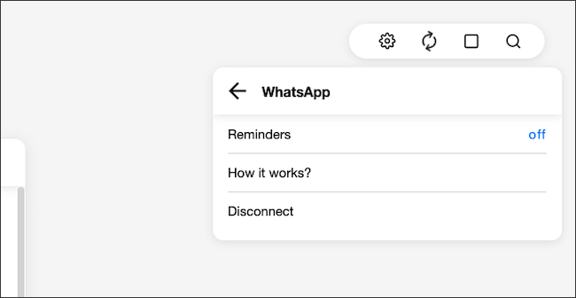 """Navigate to the gear icon menu > Integrations > WhatsApp Reminders. Click the """"Off"""" button."""