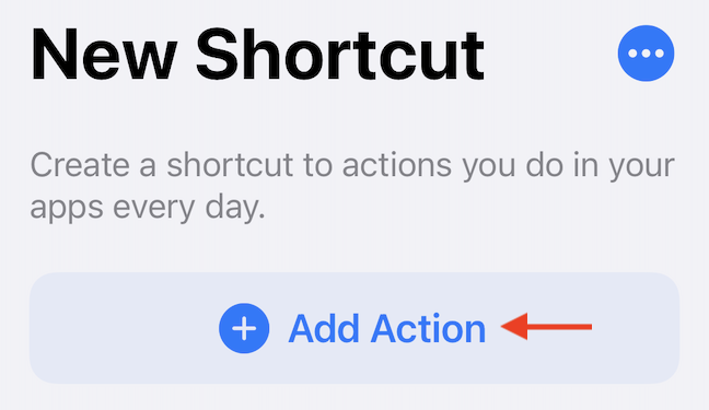"""Create a new automation action using """"Add Action"""" button in Shortcuts."""