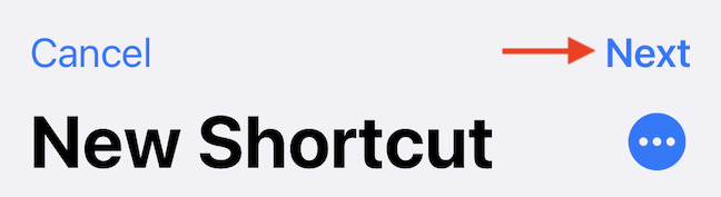 """Tap """"Next"""" to save the shortcut."""