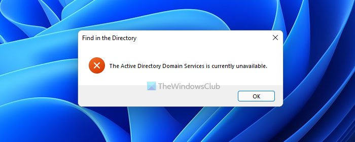 Fix The Active Directory Domain Services is currently unavailable