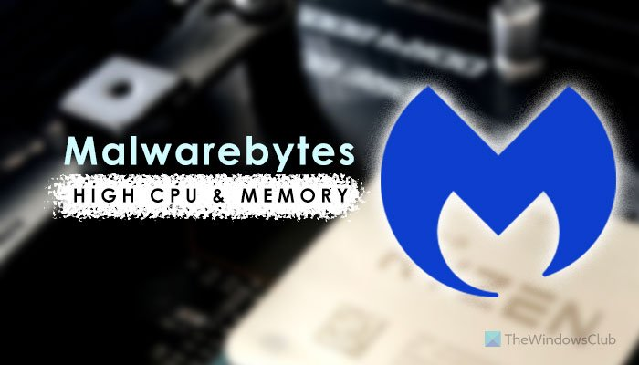 Fix Malwarebytes high CPU and Memory usage on Windows 11/10